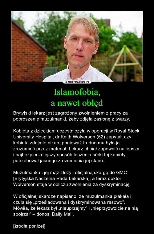 Islamofobia, a nawet obłęd