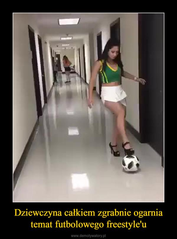 Dziewczyna całkiem zgrabnie ogarnia temat futbolowego freestyle'u –