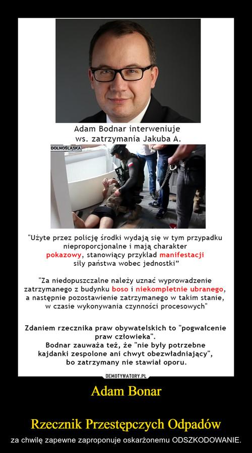 Adam Bonar  Rzecznik Przestępczych Odpadów