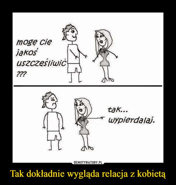 Tak dokładnie wygląda relacja z kobietą –