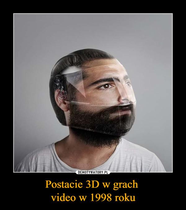 Postacie 3D w grach video w 1998 roku –