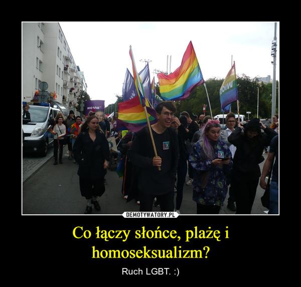 Co łączy słońce, plażę i homoseksualizm? – Ruch LGBT. :)