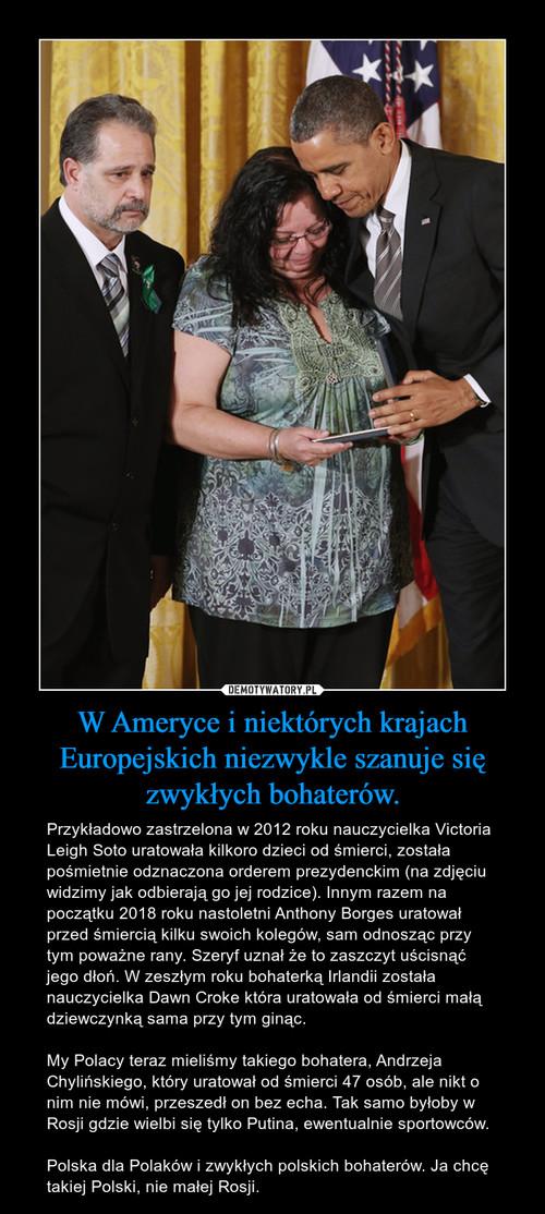 W Ameryce i niektórych krajach Europejskich niezwykle szanuje się zwykłych bohaterów.