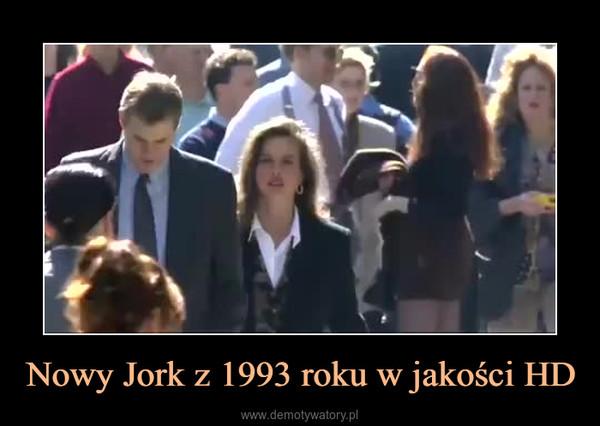 Nowy Jork z 1993 roku w jakości HD –