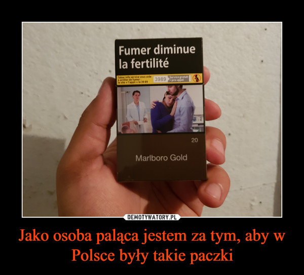 Jako osoba paląca jestem za tym, aby w Polsce były takie paczki –