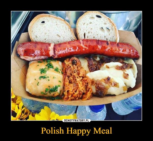 Polish Happy Meal –