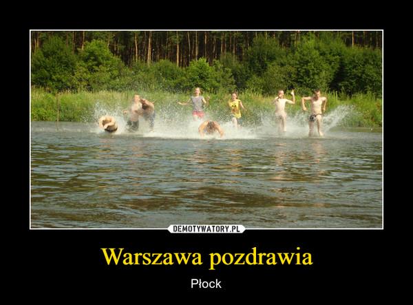 Warszawa pozdrawia – Płock