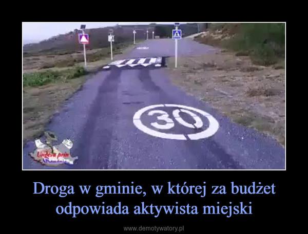 Droga w gminie, w której za budżet odpowiada aktywista miejski –