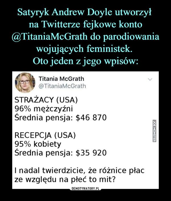 –  Titania McGrath@TitaniaMcGrathSTRAŻACY(USA)96% mężczyźniŚrednia pensja: $46 870RECEPCJA (USA)95% kobietyŚrednia pensja: $35 920I nadal twierdzicie, że różnice płacze względu na płeć to mit?