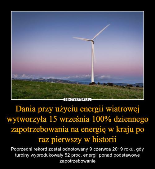 Dania przy użyciu energii wiatrowej wytworzyła 15 września 100% dziennego zapotrzebowania na energię w kraju po raz pierwszy w historii