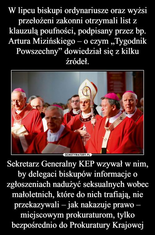 """W lipcu biskupi ordynariusze oraz wyżsi przełożeni zakonni otrzymali list z klauzulą poufności, podpisany przez bp. Artura Mizińskiego – o czym """"Tygodnik Powszechny"""" dowiedział się z kilku źródeł. Sekretarz Generalny KEP wzywał w nim, by delegaci biskupów informacje o zgłoszeniach nadużyć seksualnych wobec małoletnich, które do nich trafiają, nie przekazywali – jak nakazuje prawo – miejscowym prokuraturom, tylko bezpośrednio do Prokuratury Krajowej"""