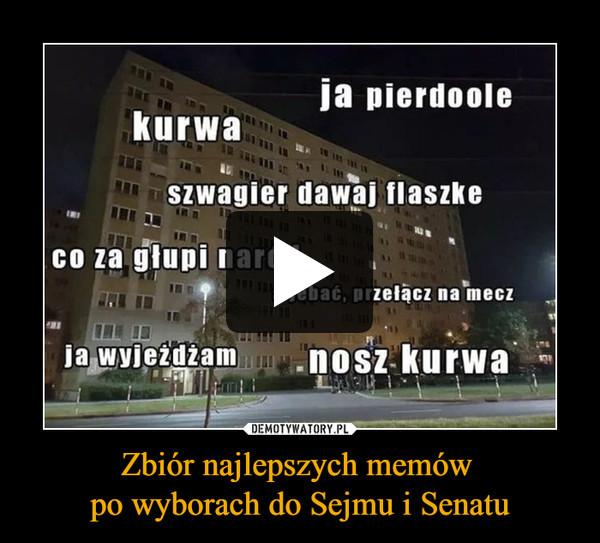 Zbiór najlepszych memów po wyborach do Sejmu i Senatu –