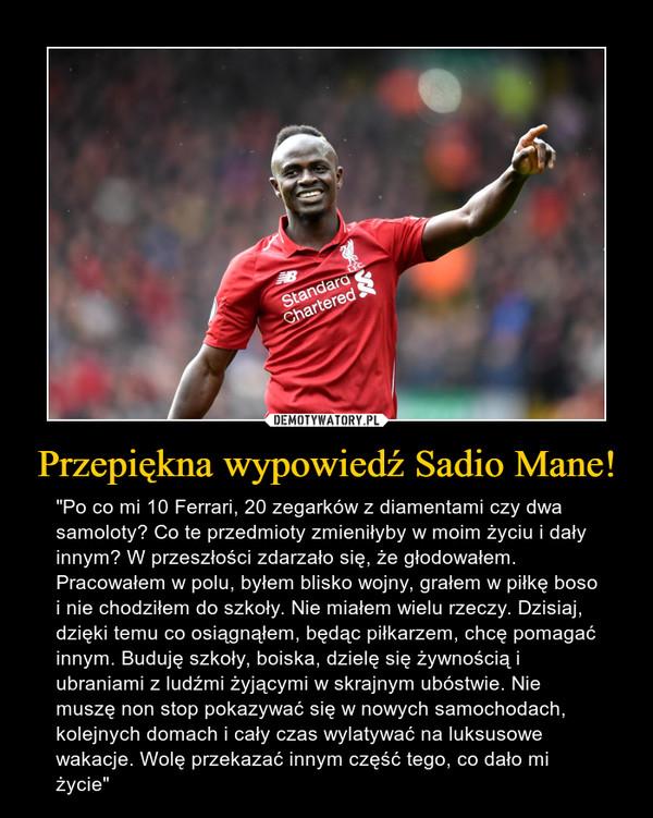Przepiękna wypowiedź Sadio Mane!