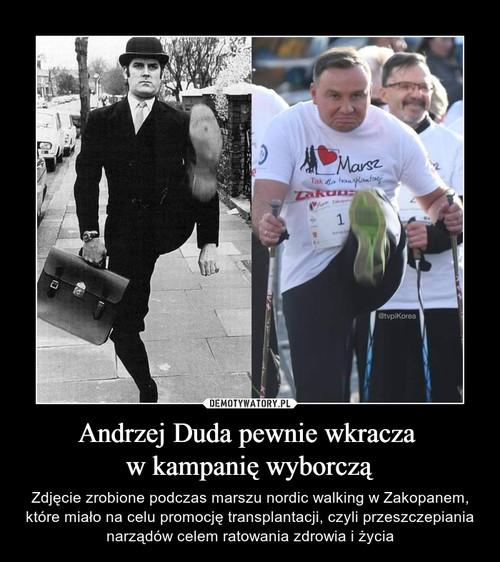 Andrzej Duda pewnie wkracza  w kampanię wyborczą