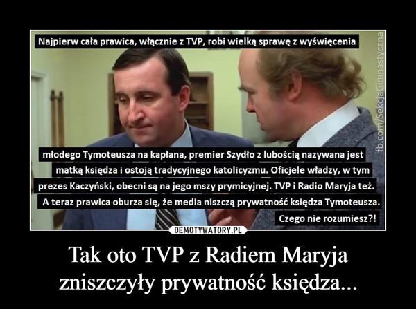 Tak oto TVP z Radiem Maryja zniszczyły prywatność księdza... –