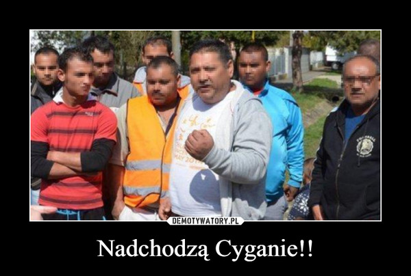 Nadchodzą Cyganie!! –