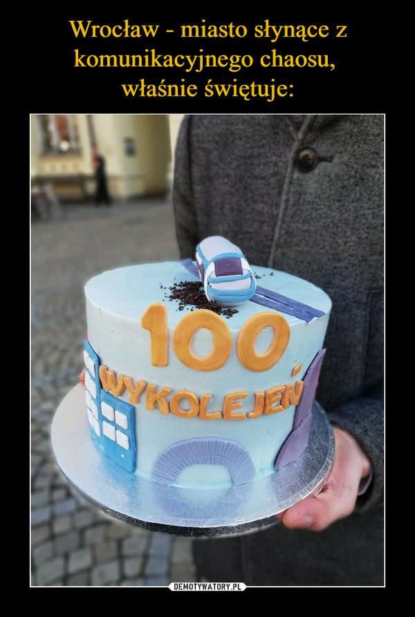 –  100 wykolejeń
