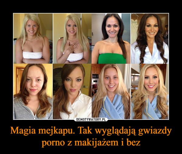 Magia mejkapu. Tak wyglądają gwiazdy porno z makijażem i bez –