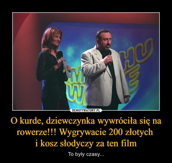 O kurde, dziewczynka wywróciła się na rowerze!!! Wygrywacie 200 złotych i kosz słodyczy za ten film – To były czasy...