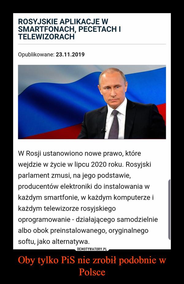Oby tylko PiS nie zrobił podobnie w Polsce –
