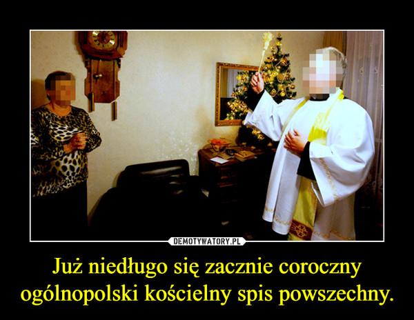 Już niedługo się zacznie coroczny ogólnopolski kościelny spis powszechny. –
