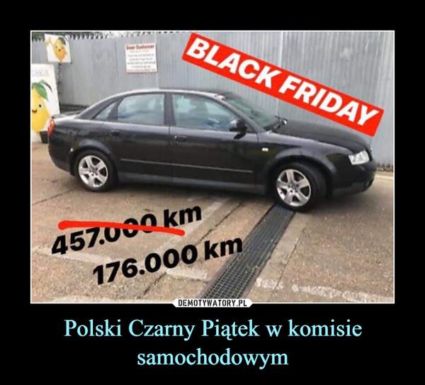 Polski Czarny Piątek w komisie samochodowym –