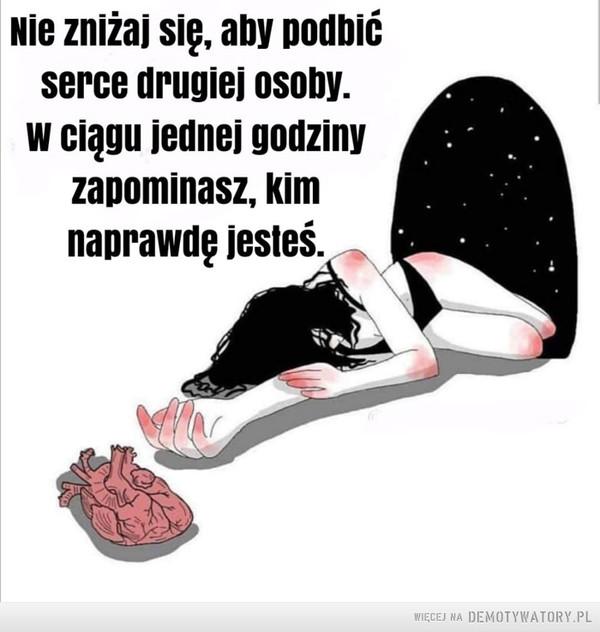Nie poniżaj się –