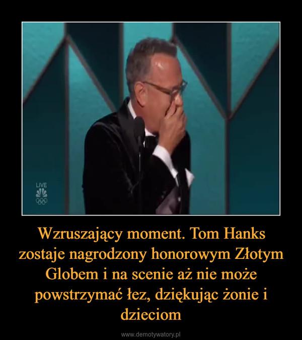Wzruszający moment. Tom Hanks zostaje nagrodzony honorowym Złotym Globem i na scenie aż nie może powstrzymać łez, dziękując żonie i dzieciom –