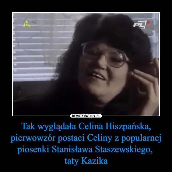 Tak wyglądała Celina Hiszpańska, pierwowzór postaci Celiny z popularnej piosenki Stanisława Staszewskiego, taty Kazika –