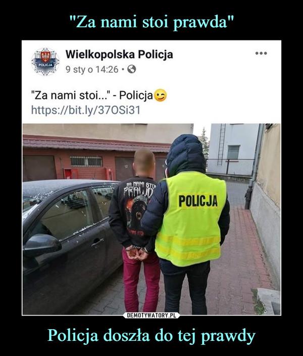 """Policja doszła do tej prawdy –  .JjjL Wielkopolska Policja9 sty o 14:26-0""""Za nami stoi..."""" - Policja ^https://bit.ly/370Si31"""