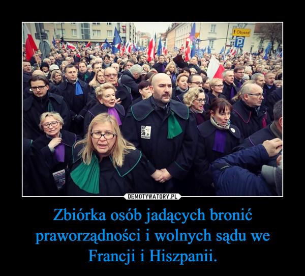 Zbiórka osób jadących bronić praworządności i wolnych sądu we Francji i Hiszpanii. –