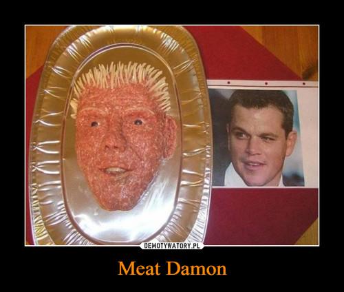 Meat Damon