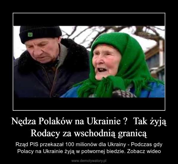Nędza Polaków na Ukrainie ❗ Tak żyją Rodacy za wschodnią granicą – Rząd PIS przekazał 100 milionów dla Ukrainy - Podczas gdy Polacy na Ukrainie żyją w potwornej biedzie. Zobacz wideo