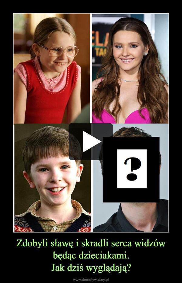 Zdobyli sławę i skradli serca widzów będąc dzieciakami.Jak dziś wyglądają? –