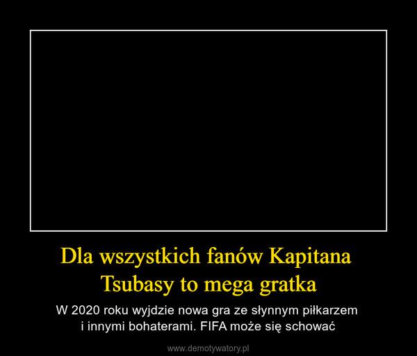 Dla wszystkich fanów Kapitana Tsubasy to mega gratka – W 2020 roku wyjdzie nowa gra ze słynnym piłkarzem i innymi bohaterami. FIFA może się schować