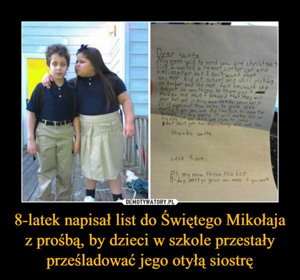 8-latek napisał list do Świętego Mikołaja z prośbą, by dzieci w szkole przestały prześladować jego otyłą siostrę –
