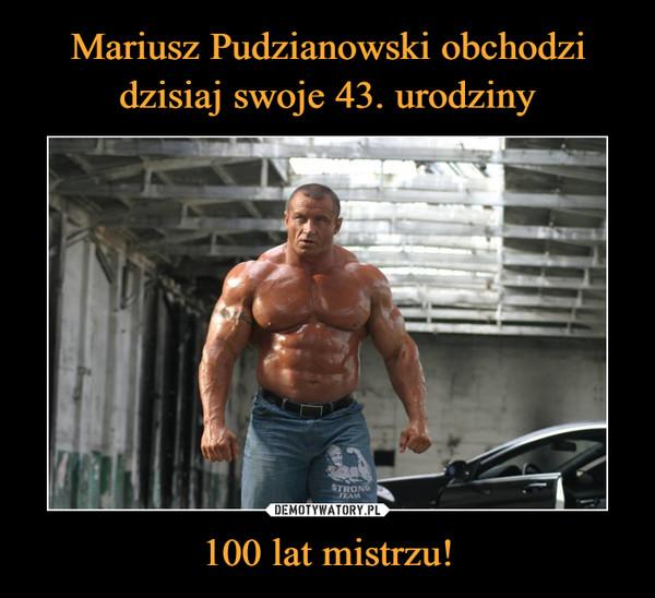 100 lat mistrzu! –