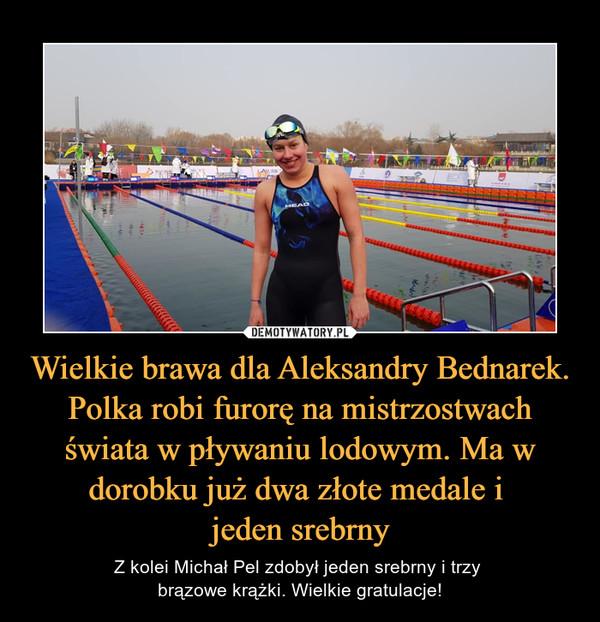 Wielkie brawa dla Aleksandry Bednarek. Polka robi furorę na mistrzostwach świata w pływaniu lodowym. Ma w dorobku już dwa złote medale i jeden srebrny – Z kolei Michał Pel zdobył jeden srebrny i trzy brązowe krążki. Wielkie gratulacje!