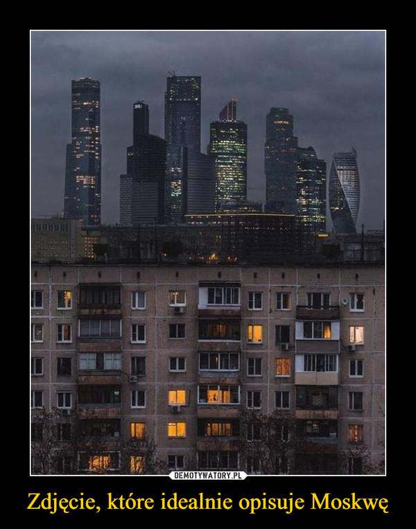 Zdjęcie, które idealnie opisuje Moskwę –