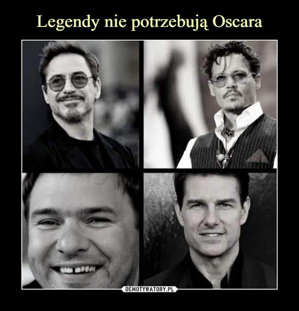 Legendy nie potrzebują Oscara