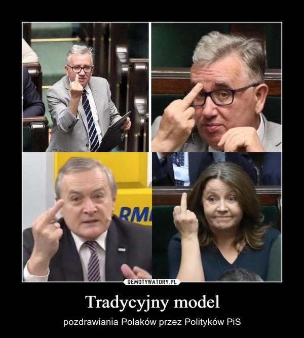 Tradycyjny model – pozdrawiania Polaków przez Polityków PiS