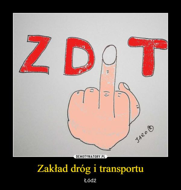 Zakład dróg i transportu – Łódź