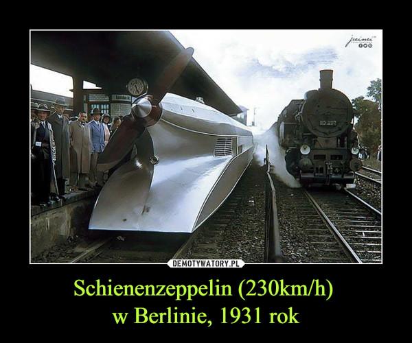 Schienenzeppelin (230km/h) w Berlinie, 1931 rok –