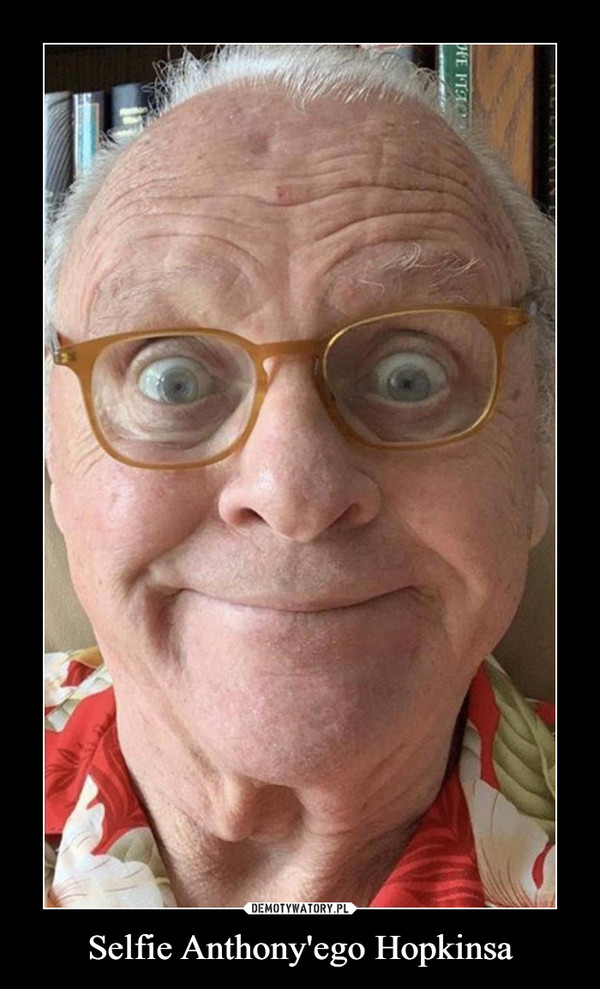 Selfie Anthony'ego Hopkinsa –