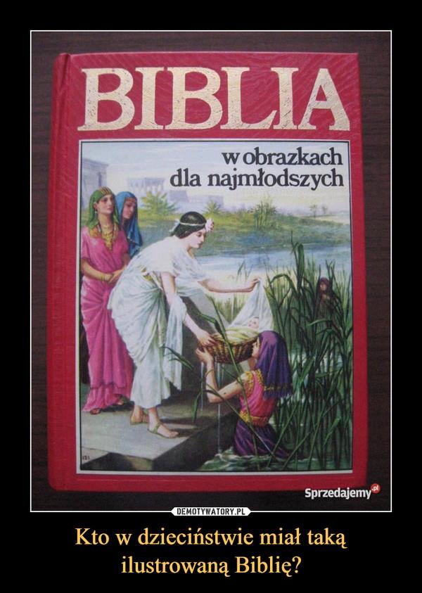 Kto w dzieciństwie miał taką ilustrowaną Biblię? –  biblia w obrazkach dla najmłodszych