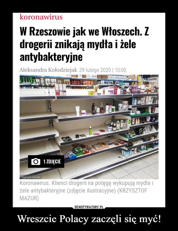 Wreszcie Polacy zaczęli się myć! –