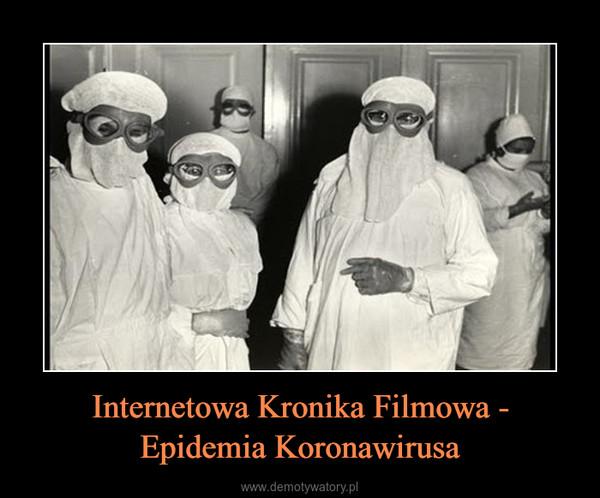 Internetowa Kronika Filmowa - Epidemia Koronawirusa –