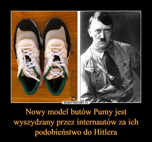 Nowy model butów Pumy jest wyszydzany przez internautów za ich podobieństwo do Hitlera