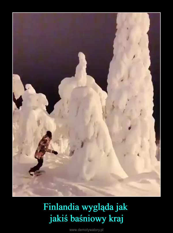 Finlandia wygląda jak jakiś baśniowy kraj –