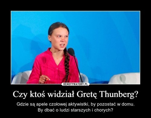 Czy ktoś widział Gretę Thunberg?